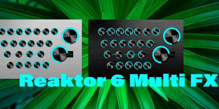 Reaktor6 Multi FXbyFlintpope