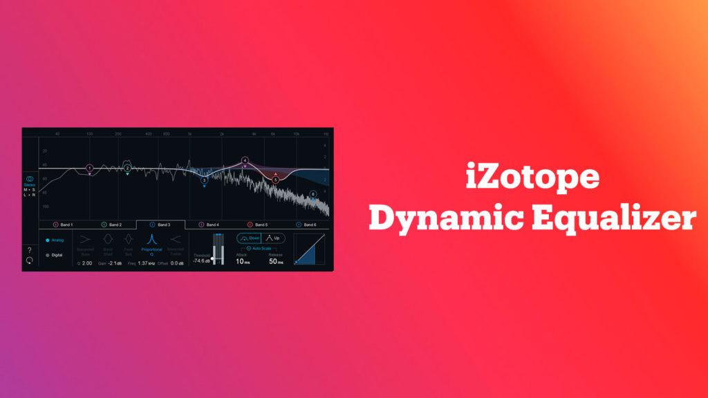 лучшие vst-эквалайзеры, iZotope Dynamic Equalizer