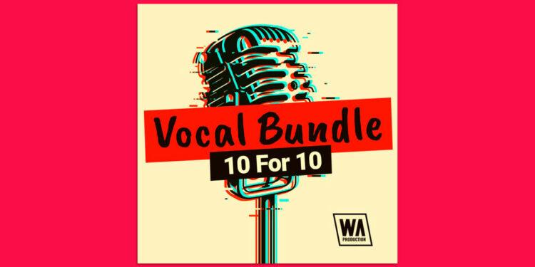 W.A.Production Vocal Bundle 10 for 10