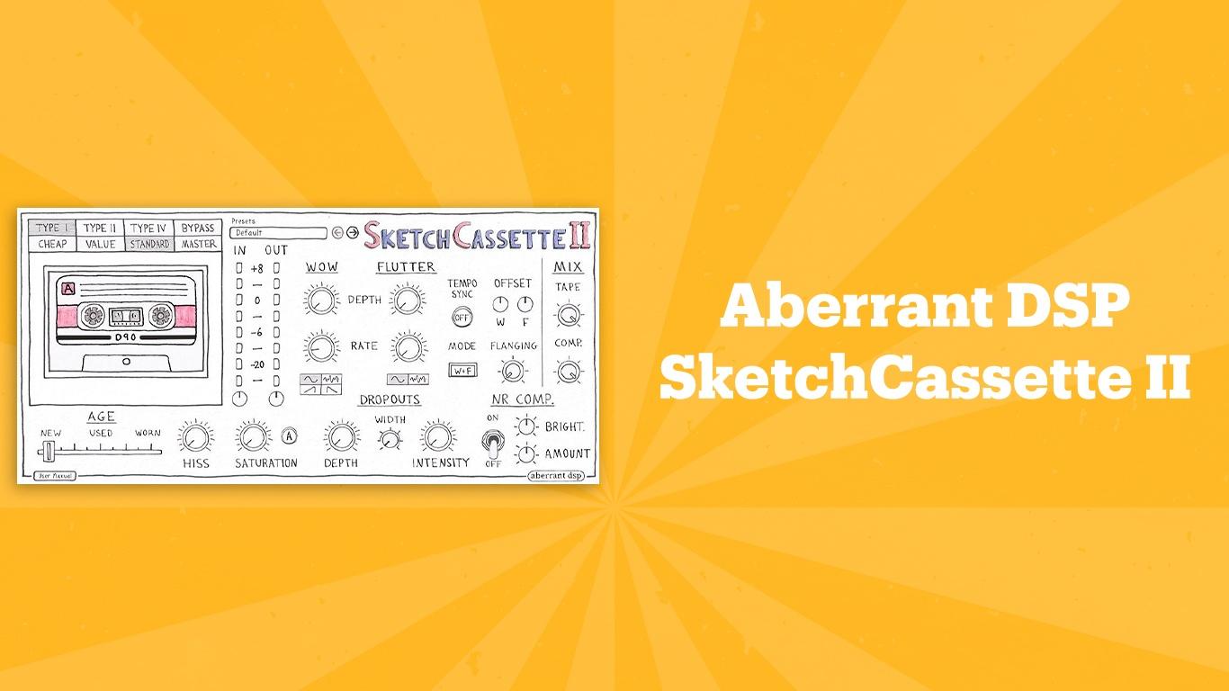 Aberrant DSP SketchCassette II, лучшие lo-fi плагины