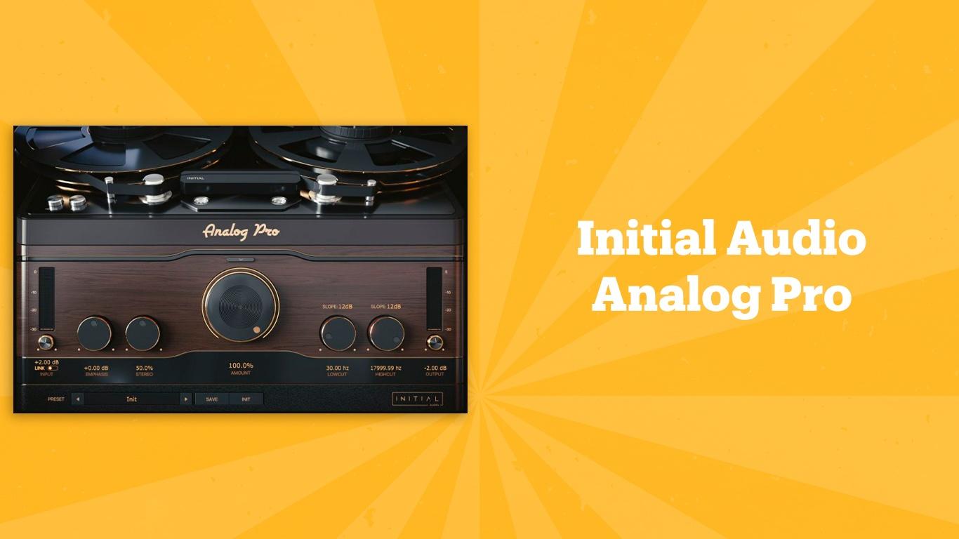 Initial Audio Analog Pro, лучшие lo-fi плагины, lo-fi vst