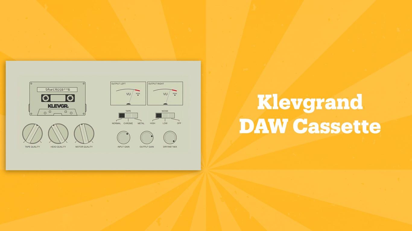 Klevgrand DAW Cassette, лучшие lo-fi плагины