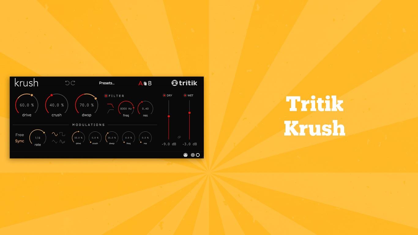 Tritik Krush, лучшие lo-fi плагины, lo-fi vst