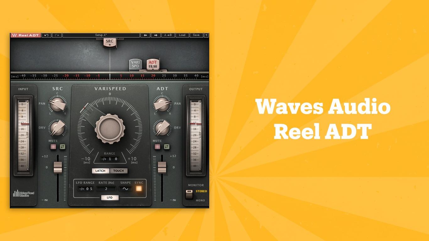Waves Audio Reel ADT, лучшие lo-fi плагины