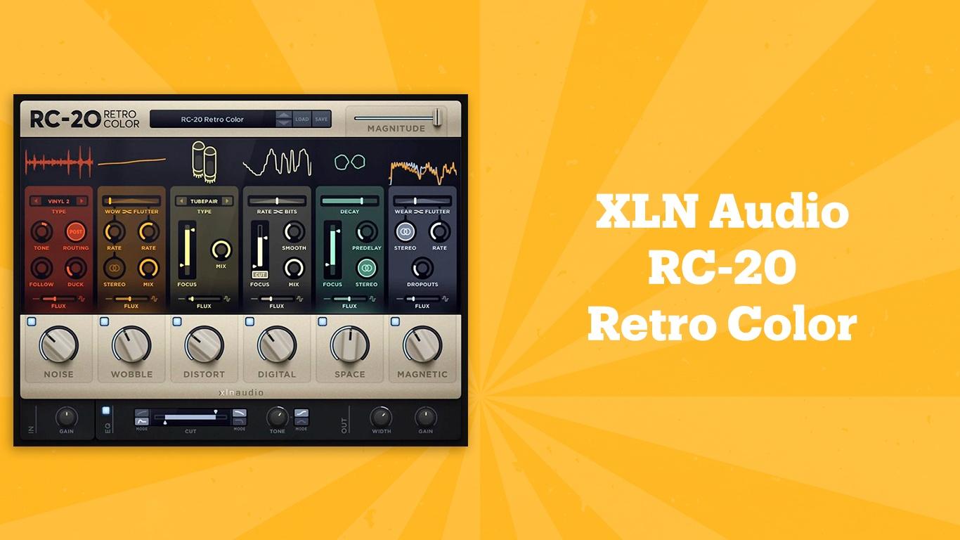 XLN Audio RC-20 Retro Color, лучшие lo-fi плагины, lo-fi vst