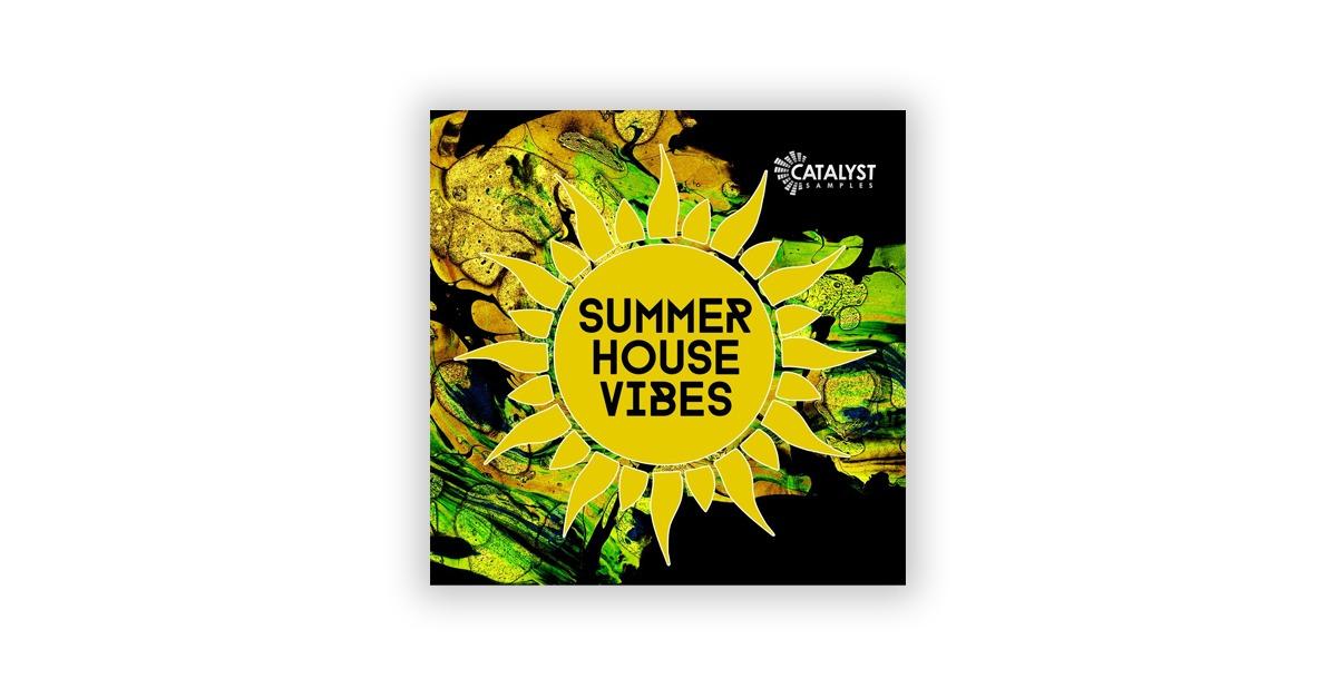 Лучшие сэмплы в стиле хаус Catalyst Samples Summer House Vibes