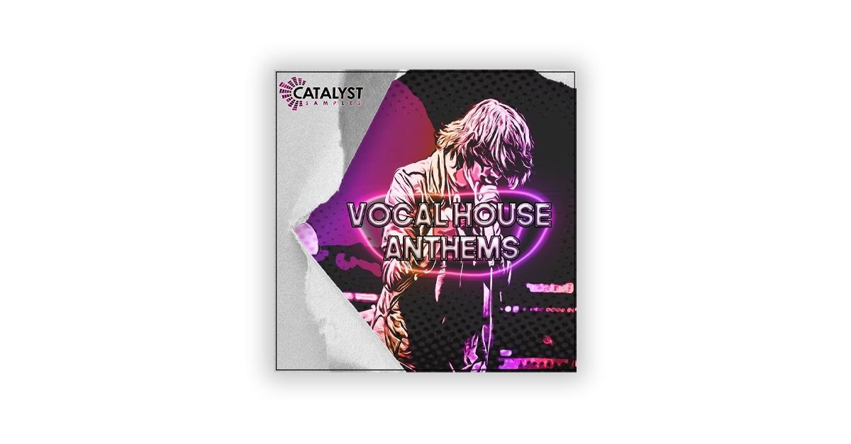 Лучшие сэмплы в стиле хаус Catalyst Samples Vocal House Anthems